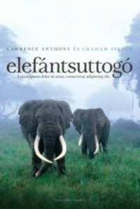 Lawrence Anthony, Graham Spence: Elefántsuttogó PDF