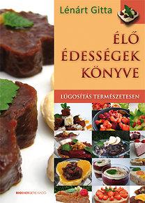 Lénárt Gitta - Élő édességek könyve PDF