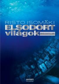 Risto Isomäki – Elsodort világok PDF