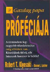 Robert T. Kiyosaki – Gazdag papa próféciája PDF