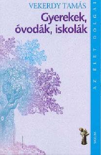 Vekerdy Tamás: Gyerekek, óvodák, iskolák PDF