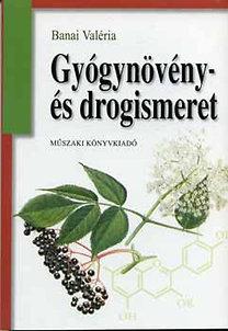 Banai Valéria: Gyógynövény- és drogismeret PDF
