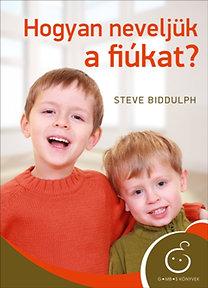 Steve Biddulph: Hogyan neveljük a fiúkat? PDF