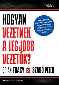 Brian Tracy, Szabó Péter: Hogyan vezetnek a legjobb vezetők? PDF