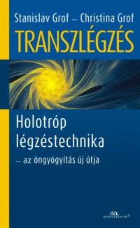 Stanislav Grof, Christina Grof: Transzlégzés PDF