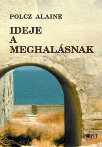 Polcz Alaine – Ideje a meghalásnak PDF