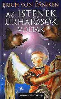 Erich Von Daniken – Az Istenek űrhajósok voltak PDF