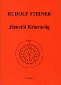 Rudolf Steiner – Jézustól Krisztusig PDF