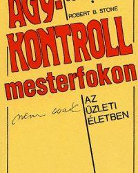 Jose Silva, Robert B. Stone: Agykontroll mesterfokon PDF