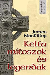 James MacKillop: Kelta mítoszok és legendák PDF