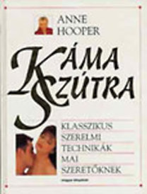 Anne Hooper: Káma szútra - Klasszikus szerelmi technikák mai szeretőknek PDF