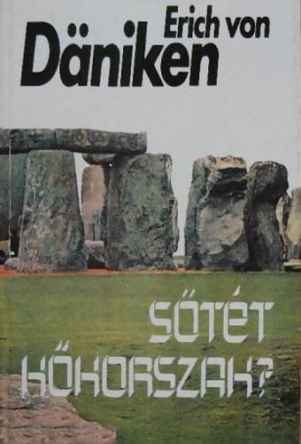 Erich von Däniken: Sötét kőkorszak? PDF
