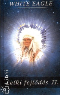 White Eagle: Lelki fejlődés II. Djvu