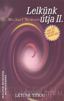 Dr. Michael Newton – Lelkünk útja 2. rész PDF