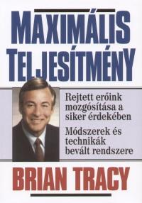 Brian Tracy: Maximális teljesítmény PDF