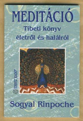 Sogyal Rinpoche: Meditáció - Tibeti könyv életről és halálról PDF