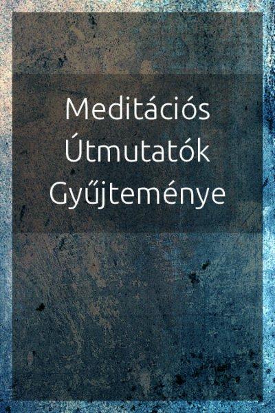 Meditációs útmutatók gyűjteménye PDF