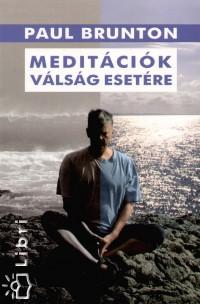 Paul Brunton: Meditációk válság esetére PDF