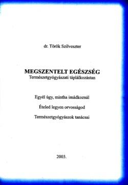 prof. Dr. Török Szilveszter - Megszentelt egészség PDF