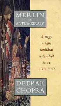 Deepak Chopra – Merlin és Artúr király PDF