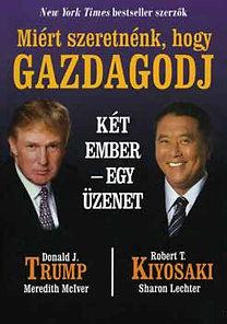 Kiyosaki, Trump: Miért szeretnénk, hogy gazdagodj PDF