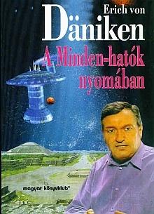 Erich von Däniken – A Minden-hatók nyomában PDF