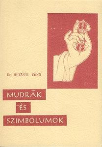 Dr. Hetényi Ernő – Mudrák és szimbólumok PDF