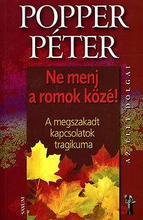 Popper Péter: Ne menj a romok közé! PDF