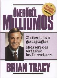 Brian Tracy: Önerőből milliomos PDF