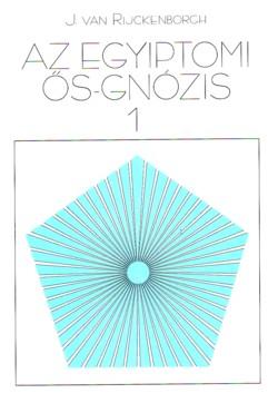 J. Van Rijckenborgh – Az egyiptomi ős-gnózis 1. PDF