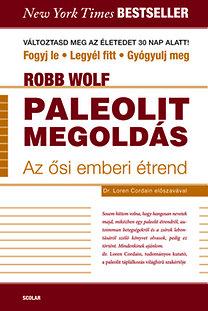 Robb Wolf – Paleolit megoldás PDF