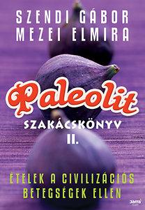 Szendi Gábor, Mezei Elmira – Paleolit szakácskönyv 2. PDF