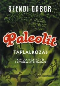 Szendi Gábor – Paleolit táplálkozás PDF