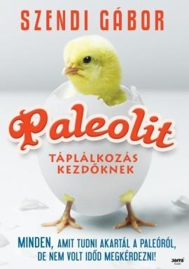 Szendi Gábor – Paleolit táplálkozás kezdőknek PDF