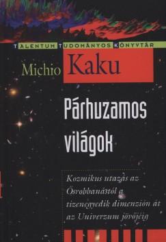 Michio Kaku – Párhuzamos világok PDF