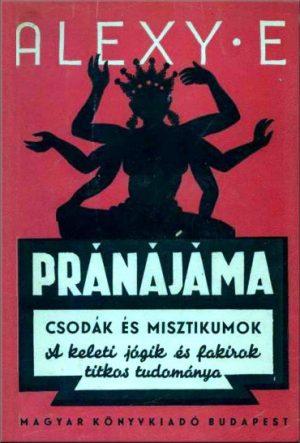 Alexy Elza - Pránájáma - Csodák és misztikumok