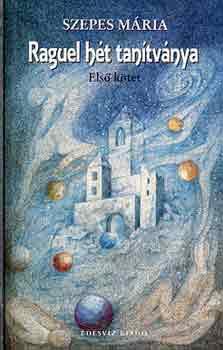 Szepes Mária – Raguel 7 tanítványa 1. kötet PDF