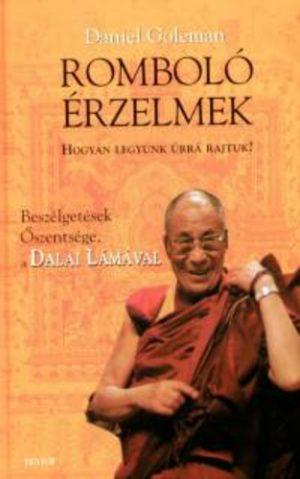 Daniel Goleman: Romboló érzelmek - Hogyan legyünk úrrá rajtuk? Beszélgetések Őszentsége, a Dalai Lámával PDF