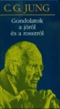 C. G. Jung – Gondolatok a jóról és a rosszról PDF