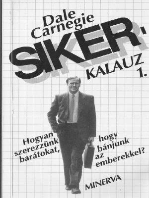 Dale Carnegie: Sikerkalauz 1. PDF