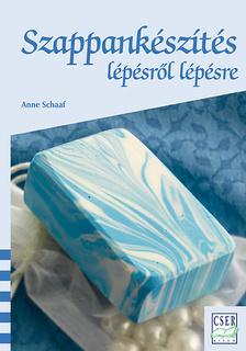 Anne Schaaf – Szappankészítés lépésről lépésre PDF