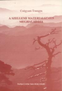 Csögyam Trungpa – A szellemi materializmus meghaladása PDF