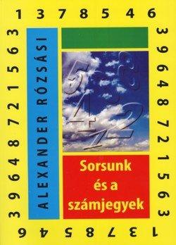 Alexander Rózsási – Sorsunk és a számjegyek PDF