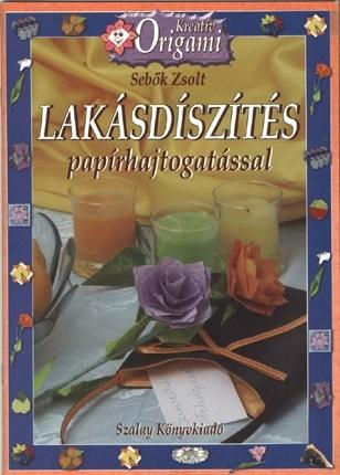 Sebők Zsolt – Lakásdíszítés papírhajtogatással PDF