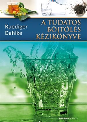 Ruediger Dahlke: A tudatos böjtölés kézikönyve PDF