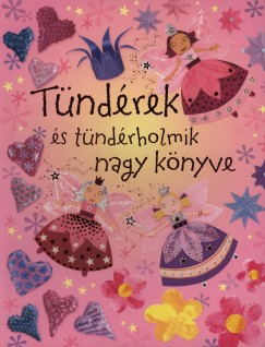Tündérek és tündérholmik nagy könyve – nem csak gyerekeknek PDF