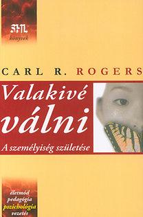 Carl R. Rogers: Valakivé válni - A személyiség születése PDF