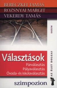 Bereczkei Tamás, Rozsnyai Margit, Vekerdy Tamás: Választások - Párválasztás, Pályaválasztás, Óvoda- és iskolaválasztás PDF
