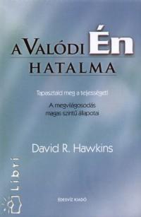 Dr. David R. Hawkins – A Valódi Én hatalma PDF