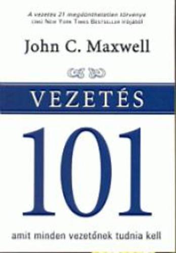 John C. Maxwell – Vezetés 101 PDF